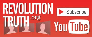 Subscribe to RevolutionTruth On YouTube